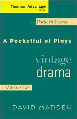 Cengage Advantage Books: Pocketful of Plays: Vintage Drama, Volume II