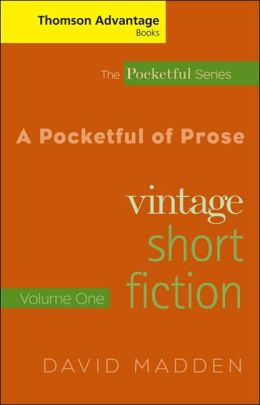 Cengage Advantage Books: A Pocketful of Prose: Vintage Short Fiction, Volume I, Revised Edition