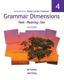 Grammar Dimensions 4, Fourth Edition: Form, Meaning, and Use