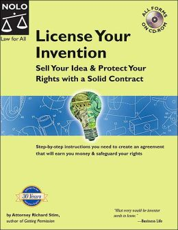 License Your Invention: Sell Your Idea and Protect Your Rights with a Solid Contract