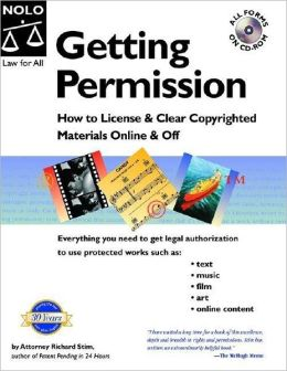 Getting Permission: How to License and Clear Copyrighted Materials Online and Off