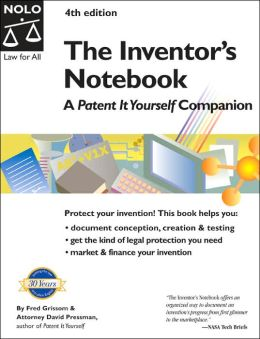 Inventor's Notebook: A Patent It Yourself Companion