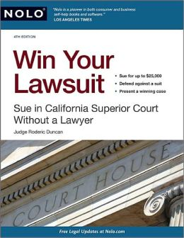 Win Your Lawsuit: Sue in California Superior Court Without a Lawyer