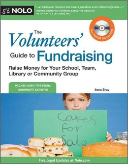 The Volunteers' Guide to Fundraising: Raise Money for Your School, Team, Library or Community Group