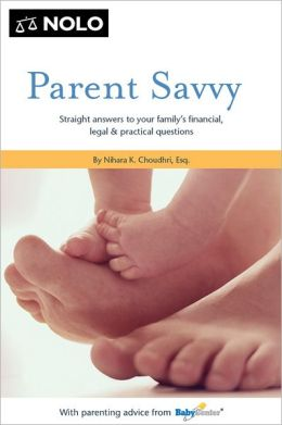 Parent Savvy: Straight Answers to Your Family's Financial, Legal & Practical Questions