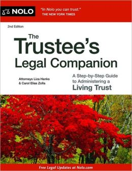The Trustee's Legal Companion: A Step-by-Step Guide to Administering a Living Trust