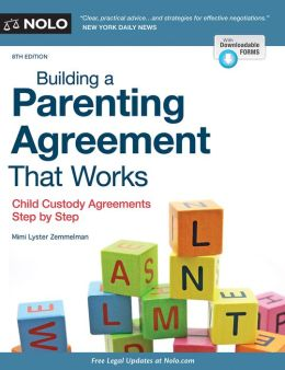 Building a Parenting Agreement That Works: Child Custody Agreements Step by Step