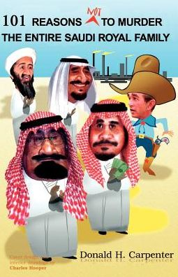 101 Reasons NOT to Murder the Entire Saudi Royal Family