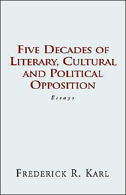 Five Decades of Literary, Cultural and Political Opposition: Essays