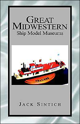 Great Midwestern Ship Model Museums