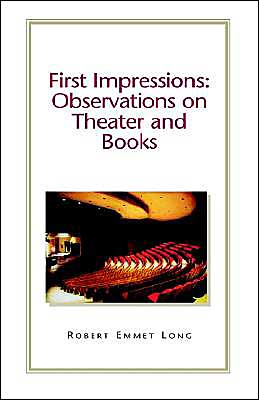 First Impressions: Observations on Theatre and Books