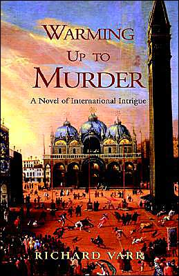 Warming up to Murder: A Novel of International Intrigue