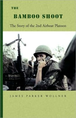 The Bamboo Shoot: The Story of the 2nd Airboat Platoon