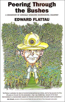 Peering through the Bushes: A Commentary by Nationally Syndicated Environmental Columnist Edward Flattau