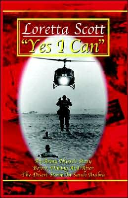 Yes I Can: An Army Nurse's Story Before, During and after Desert Storm