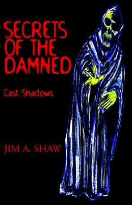 Secrets of the Damned: Cast Shadows