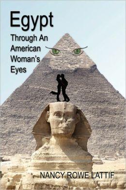 Egypt Through An American Woman's Eyes