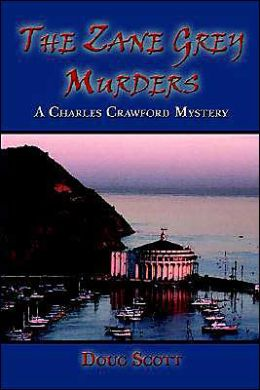 The Zane Grey Murders: A Charles Crawford Mystery