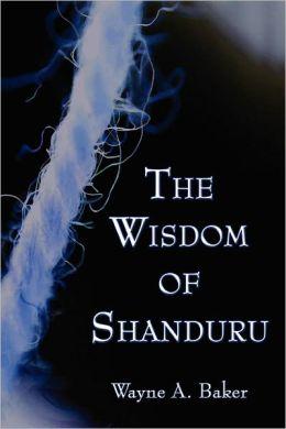The Wisdom Of Shanduru