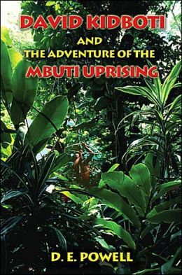 David Kidboti And The Adventure Of The Mbuti Uprising