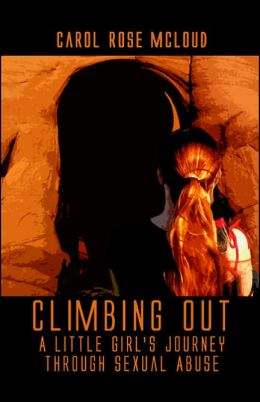 Climbing Out: A Little Girl's Journey Through Sexual Abuse