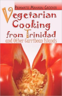 Vegetarian Cooking From Trinidad And Other Caribbean Islands
