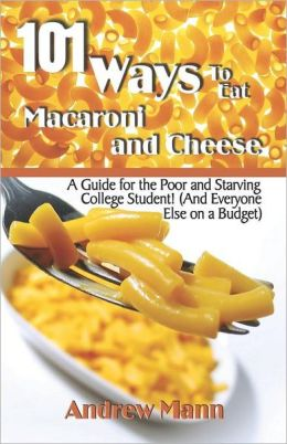 101 Ways To Eat Macaroni And Cheese