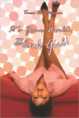 It's Your World, Black Girl!