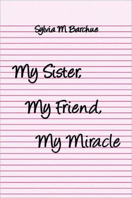 My Sister, My Friend, My Miracle