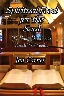 Spiritual Food for the Soul: (A Daily Devotion to Enrich Your Soul)
