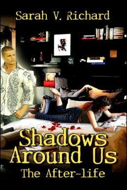 Shadows Around Us: The After-life