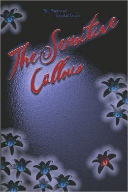 The Sensitive Callous