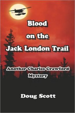 Blood On The Jack London Trail