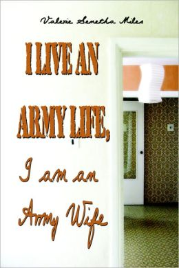 I Live An Army Life, I Am An Army Wife