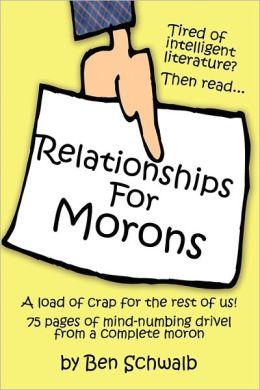 Relationships For Morons