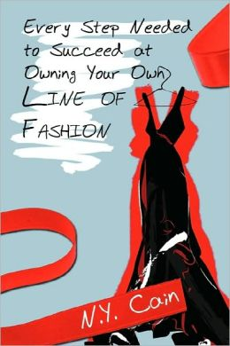 Every Step Needed To Succeed At Owning Your Own Line Of Fashion