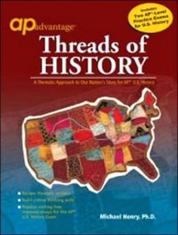 AP Advantage Threads of History: A Thematic Approach to Our Nation's Story
