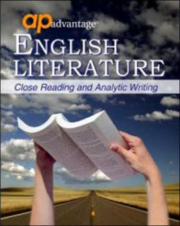 AP Advantage English Literature: Close Reading and Analytic Writing