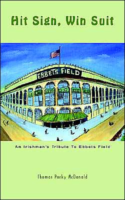 Hit Sign, Win Suit: An Irishman's Tribute to Ebbets Field