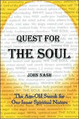 Quest for the Soul: The Age-Old Search for Our Inner Spiritual Nature