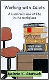 Working with Idiots: A Humorous Look at Life in the Workplace