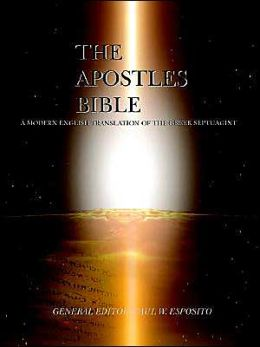 The Apostles Bible: A Modern English Translation of the Greek Septuagint