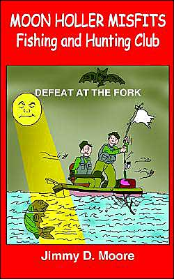 Moon Holler Misfits Fishing and Hunting Club: Defeat at the Fork