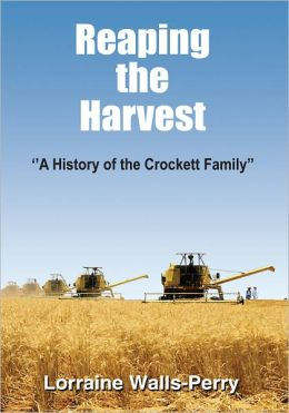 Reaping the Harvest: A History of the Crockett Family