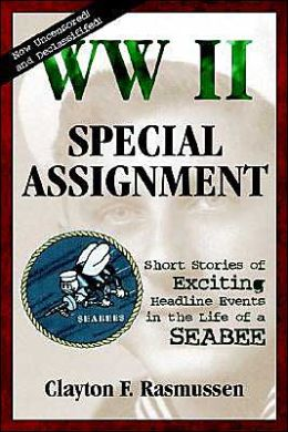 W. W. 2 Special Assignment: Short Stories of a Seabee in W. W. 2