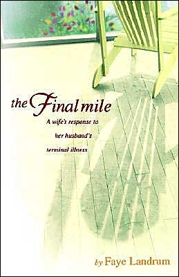 The Final Mile: A Wife's Response to Her Husband's Terminal Illness
