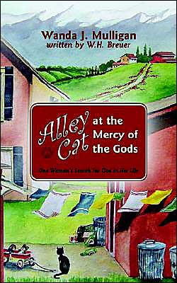 Alley Cat at the Mercy of the Gods: One Woman's Search for God in Her Life