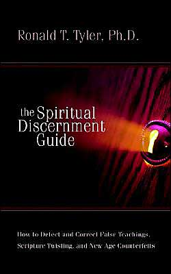 Spiritual Discernment Guide: How to Detect and Correct False Teachings, Scripture Twisting, and New Age Counterfeits