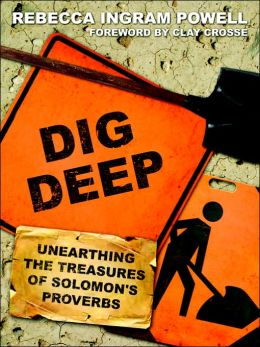Dig Deep: Unearthing the Treasures of Solomon's Proverbs