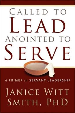 Called to Lead, Anointed to Serve